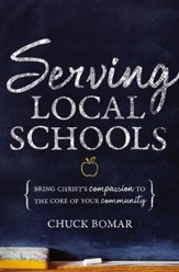 Serving Local Schools: Bring Christ's Compassion to the Core of Your Community - eBook