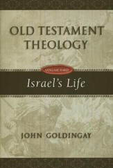 Old Testament Theology Vol. 3, Israel's Life