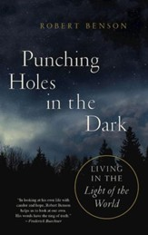 Punching Holes in the Dark: Living in the Light of the World - eBook