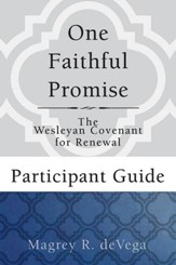 One Faithful Promise: Participant Guide: The Wesleyan Covenant for Renewal - eBook