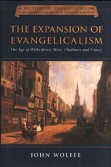 The Expansion of Evangelicalism: The Age of Wilberforce, More, Chalmers and Finney - Slightly Imperfect