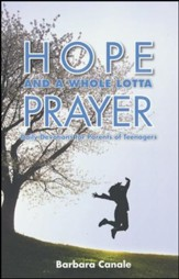 Hope and a Whole Lotta Prayer: Daily Devotions for Parents of Teenagers