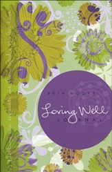 Beth Moore Loving Well Journal