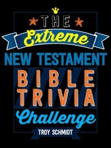 The Extreme New Testament Bible Trivia Challenge - eBook