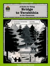 A Guide For Using Bridge to Terabithia in the Classroom, Grades 5-8