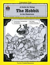 A Guide For Using The Hobbit in the Classroom, Grades 5-8