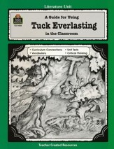 A Guide For Using Tuck Everlasting in the Classroom, Grades 5-8