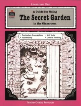 A Guide For Using The Secret Garden in the Classroom, Grades 3-5