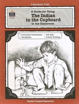The Indian in the Cupboard, Literature Guide, Grades 5-8