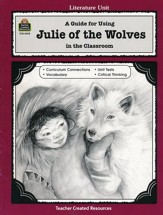 A Guide For Using Julie of the Wolves in the Classroom, Grades 5-8