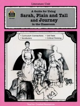 Sarah, Plain and Tall & Journey, Literature Guide, Grades 3-5