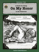 A Guide For Using On My Honor in the Classroom, Grades 5-8