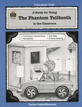 A Guide For Using The Phantom  Tollbooth in the Classroom, Grades 5-8
