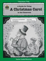 A Guide For Using A Christmas Carol in the Classroom, Grades 5-8