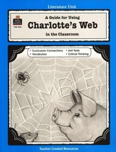 A Guide For Using Charlotte's Web in the Classroom, Grades 3-5