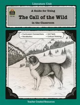 A Guide For Using The Call of the Wild in the Classroom, Grades 5-8