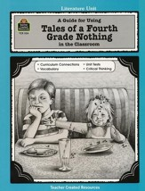 A Guide For Using Tales of a Fourth Grade Nothing in the Classroom, Grades 3-5