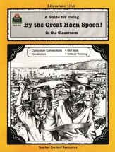 By the Great Horn Spoon!, Literature Guide, Grades 3-5