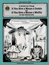 If You Give a Mouse a Cookie & If You Give a Mouse a  Muffin Literature Guide, GR 1-3