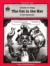 A Guide For Using The Cat in the Hat in the Classroom, Grades 1-3