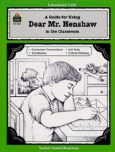 A Guide For Using Dear Mr. Henshaw in the Classroom, Grades 3-5