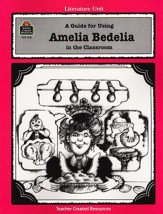 A Guide For Using Amelia Bedelia in  the Classroom, Grades 1-3