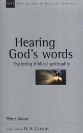 Hearing God's Words: Exploring Biblical Spirituality (New Studies in Biblical Theology)