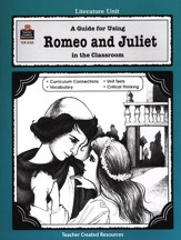 A Guide For Using Romeo and Juliet  in the Classroom, Grades 5-8