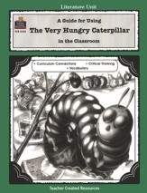The Very Hungry Caterpillar Literature Guide, Grades 1-3