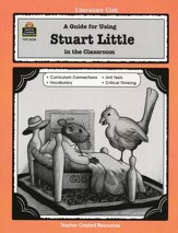 A Guide For Using Stuart Little in the Classroom, Grades 3-5