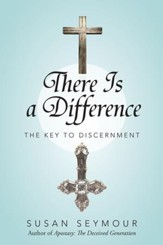 There Is a Difference: The Key to Discernment - eBook