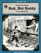 A Guide For Using Bud, Not Buddy in the Classroom, Grades 5-8