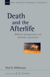 Death and the Afterlife: Biblical Perspectives on Ultimate Questions