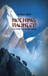 Nothing Daunted: The Story of Isobel Kuhn - eBook