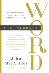The Inerrant Word: Biblical, Historical, Theological, and Pastoral Perspectives - eBook
