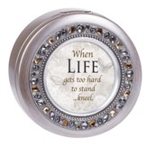 When Life Gets Too Hard to Stand... Kneel, Jeweled Round Music Box