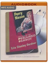 The Case of the Perjured Parrot - unabridged audio book on MP3-CD