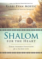Shalom for the Heart: Torah-Inspired Devotions for Christians
