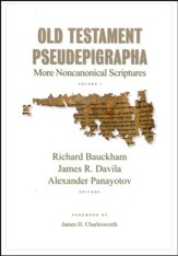 Old Testament Pseudepigrapha, Volume 1: More Noncanonical Scriptures