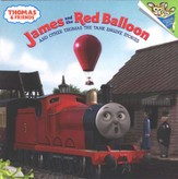 Thomas & Friends: James and the Red Balloon and Other Thomas the Tank Engine Stories