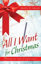 All I Want For Christmas [Large Print]: Opening the Gifts of God's Grace - eBook
