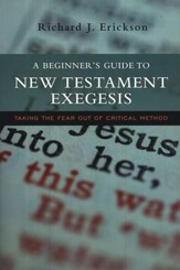 A Beginner's Guide to New Testament Exegesis: Taking the Fear out of Critical Method