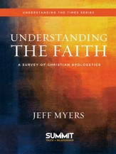Understanding the Faith: A Survey of Christian Apologetics - eBook