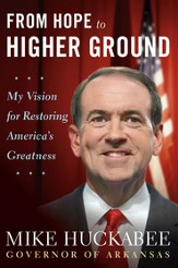From Hope to Higher Ground: 12 STOPs to Restoring America's Greatness - eBook