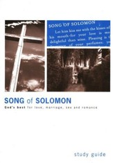 Song of Solomon 2005 Study Guide: God's Best For Love, Marriage, Sex and Romance