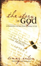 The Story of God: Understanding the Bible from Beginning to End