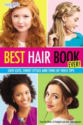 Best Hair Book Ever!: Cute Cuts, Sweet Styles and Tons of Tress Tips - eBook