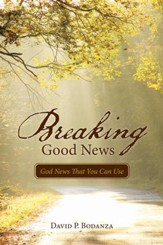Breaking Good News: God News That You Can Use - eBook