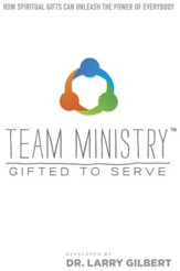 Team Ministry: Gifted to Serve: How Spiritual Gifts Can Release the Power of Everybody - eBook