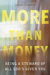 More than Money: Being a Steward of All God's Given You - eBook